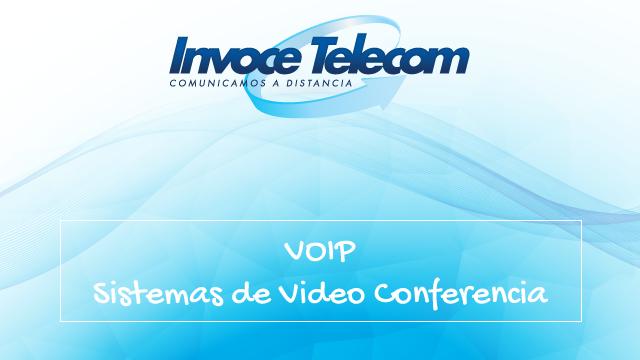 VOIP / Sistemas de Video Conferencia